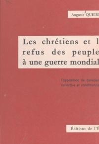Auguste Queirel - Les chrétiens et le refus des peuples à une guerre mondiale - L'opposition de conscience collective et conditionnelle.