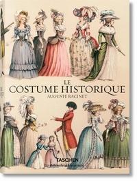 Le costume historique- Du monde antique au XIXe siècle - Les planches complètes en couleur - Auguste Racinet |