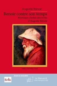 Auguste Renoir - Renoir contre son temps.
