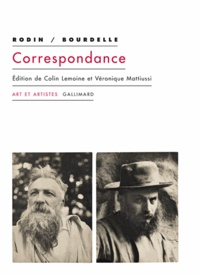 Auguste Rodin et Antoine Bourdelle - Correspondance (1893-1912).