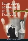 Auguste Rodin - Faire avec ses mains ce que l'on voit.