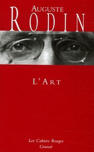 Auguste Rodin - L'Art - Entretiens réunis par Paul Gsell.