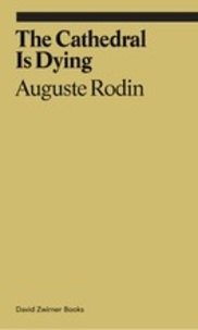 Auguste Rodin - The cathedral is dying.