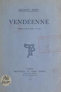 Auguste Sajot - Vendéenne - Drame en trois actes, en vers.