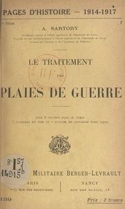 Auguste Sartory - Le traitement des plaies de guerre.