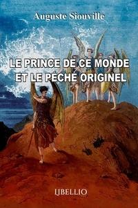 Auguste Siouville - Le prince de ce monde et le péché originel - Le prince de ce monde et le péché originel.