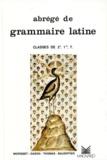 Auguste Thomas et Edmond Baudiffier - Abrégé de grammaire latine 2e, 1e, Tle.