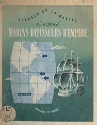 Auguste Thomazi et Gaston Goor - Marins, bâtisseurs d'empire (3) - Amérique.