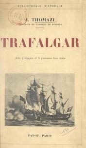 Auguste Thomazi - Trafalgar - Avec 4 croquis et 8 gravures hors texte.