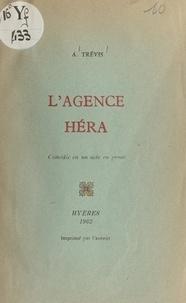 Auguste Trévis - L'agence Héra - Comédie en un acte, en prose.