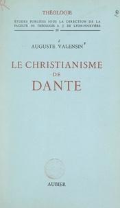 Auguste Valensin et  Faculté de théologie S.J. de L - Le christianisme de Dante.