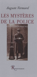 Auguste Vermorel - Les mystères de la police contemporaine.