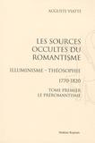 Auguste Viatte - Les sources occultes du romantisme, Illuminisme - Théosophie 1770-1820 en 2 volumes - Tome 1, Le Préromantisme ; Tome 2, la génération de l'Empire.