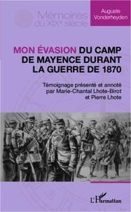 Auguste Vonderheyden - Mon évasion du camp de Mayence durant la guerre de 1870.