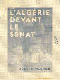 Auguste Warnier - L'Algérie devant le Sénat.