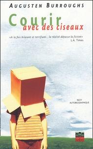 Augusten Burroughs - Courir avec des ciseaux.