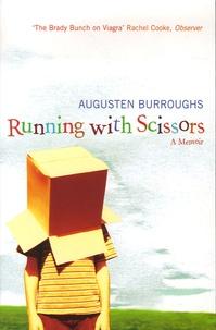 Augusten Burroughs - Running with Scissors - A Memoir.