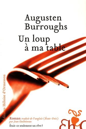 Augusten Burroughs - Un loup à ma table.