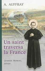 Augustin Auffray - Un saint traversa la France - Récit d'un voyage de saint Jean Bosco en 1883.