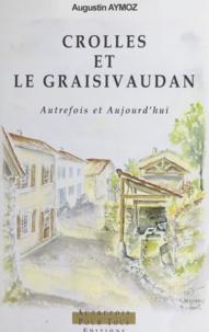 Augustin Aymoz et Jean-Claude Paturel - Crolles et le Graisivaudan - Autrefois et aujourd'hui.
