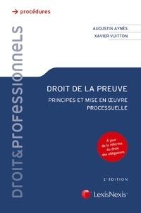 Augustin Aynès et Xavier Vuitton - Droit de la preuve - Principes et mise en oeuvre processuelle.