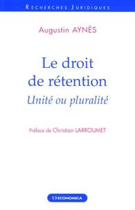 Augustin Aynès - Le droit de rétention - Unité ou pluralité.
