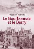 Augustin Bernard - Le Bourbonnais et le Berry.