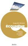 Augustin Berque et Editions Belin - Écoumène. Introduction à l'étude des milieux humains.