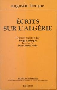 Augustin Berque et Jacques Berque - Écrits sur l'Algérie.