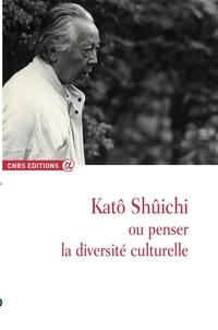 Augustin Berque - Katô Shûichi ou penser la diversité culturelle.
