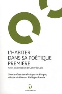 Augustin Berque et Alessia De Biase - L'habiter dans sa poétique première - Actes du colloque de Cerisy-la-Salle.