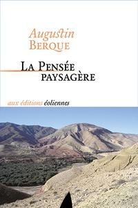 Augustin Berque - La pensée paysagère.