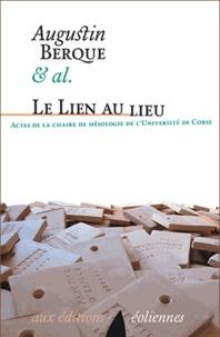 Augustin Berque - Le lien au lieu.