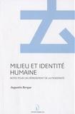 Augustin Berque - Milieu et identité humaine - Notes pour un dépassement de la modernité.