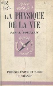 Augustin Boutaric et Paul Angoulvent - La physique de la vie.