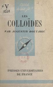 Augustin Boutaric et Paul Angoulvent - Les colloïdes et leurs applications.