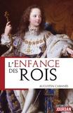Augustin Cabanès - L'enfance des rois.