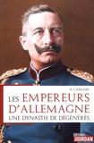 Augustin Cabanès - Les empereurs d'Allemagne - Une dynastie de dégénérés.