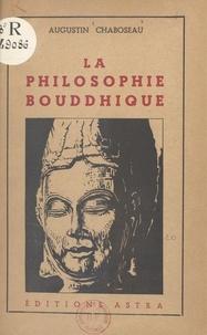 Augustin Chaboseau et Jean Chaboseau - La philosophie bouddhique.