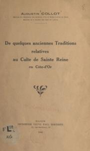 Augustin Collot - De quelques anciennes traditions relatives au culte de sainte Reine en Côte-d'Or.