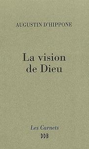 Augustin d'Hippone - La Vision de Dieu.