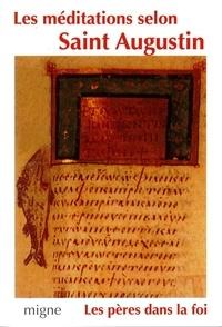 Augustin d'Hippone - Les méditations selon saint Augustin.