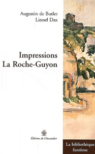 Augustin de Butler et Lionel Dax - Impressions, La Roche-Guyon.