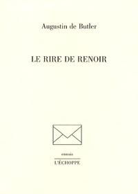 Augustin de Butler - Le rire de Renoir.