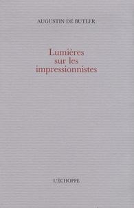 Augustin de Butler - Lumières sur les impressionnistes.