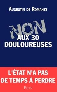 Augustin de Romanet - Non aux Trente Douloureuses.