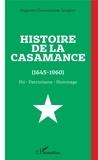 Augustin Diamacoune Senghor - Histoire de la Casamance (1645-1960) - Foi, patriotisme, hommage.