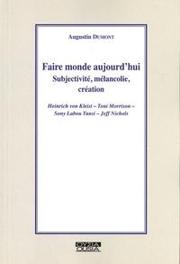 Augustin Dumont - Faire monde aujourd'hui - Subjectivité, mélancolie, création.