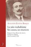 Augustin-Eugène Berque et Augustin-Eugène Berque - Le néo-wahabisme. Ses causes, ses réactions.