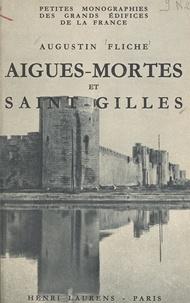 Augustin Fliche et Marcel Aubert - Aigues-Mortes et Saint-Gilles.